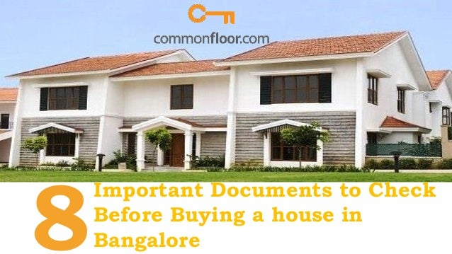8 Important Documents needed to purchase a property in bangalore