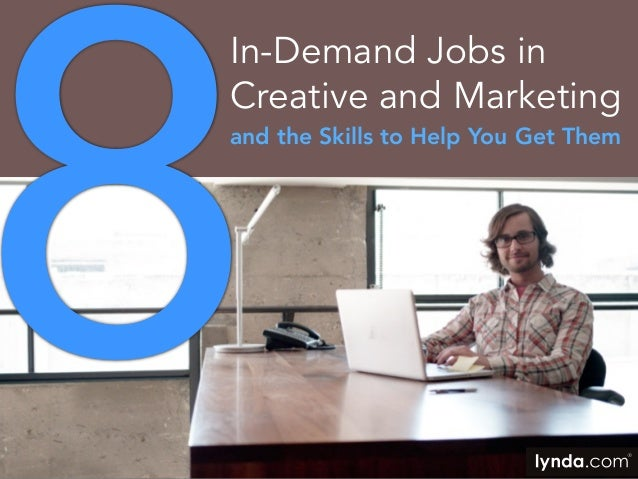 8 In-Demand Jobs in Creative and Marketing and the Skills to Help You Get Them