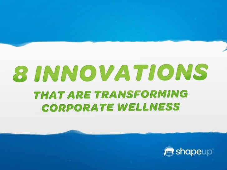 8 Innovations Transforming Corporate Wellness