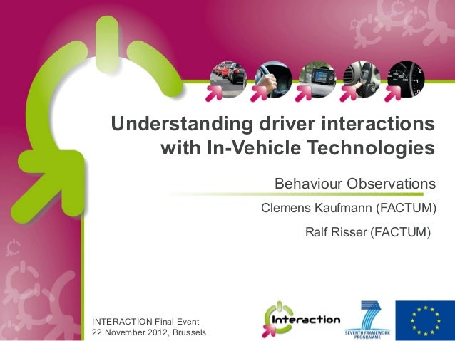 Understanding driver interactions        with In-Vehicle Technologies                              Behaviour Observations ...