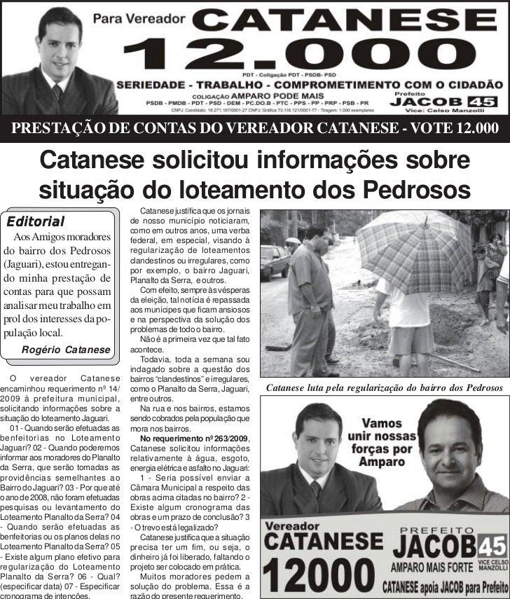 PRESTAÇÃO DE CONTAS DO VEREADOR CATANESE - VOTE 12.000           Catanese solicitou informações sobre           situação d...