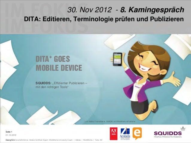 30. Nov 2012 - 8. Kamingespräch                   DITA: Editieren, Terminologie prüfen und Publizieren                    ...