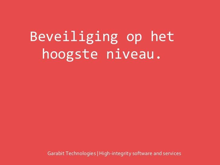 Beveiliging op het  hoogste niveau.  Garabit Technologies | High-integrity software and services
