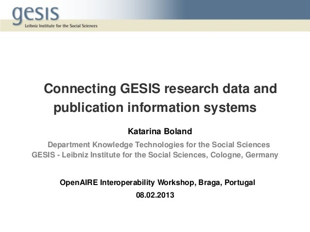 Connecting GESIS research data and publication information systems Katarina Boland Department Knowledge Technologies for t...