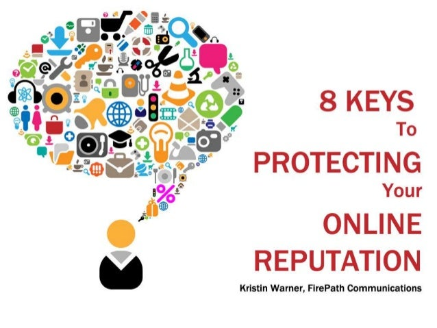 8 keys to Protecting Your Online Reputation (ORM)