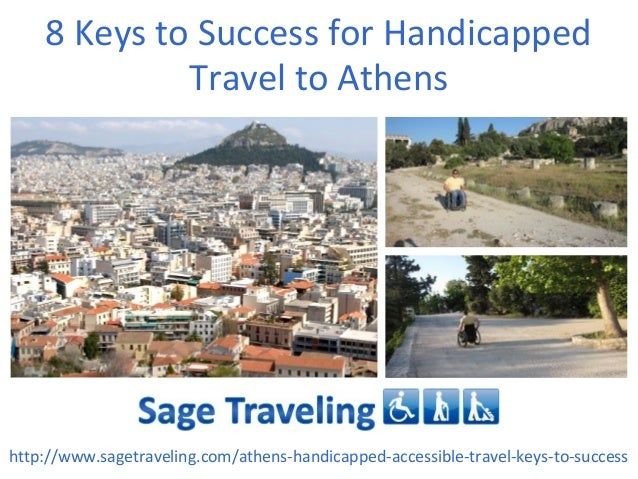 8 Keys to Success for Handicapped Travel to Athens http://www.sagetraveling.com/athens-handicapped-accessible-travel-keys-...