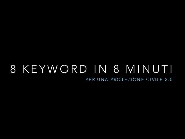 8 keyword in 8 minuti per una protezione civile 2.0