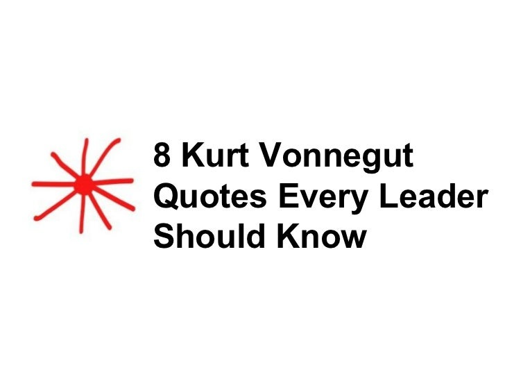 Quotes About Love Kurt Vonnegut : ... unable to understand how useful r by Kurt Vonnegut @ Like Success