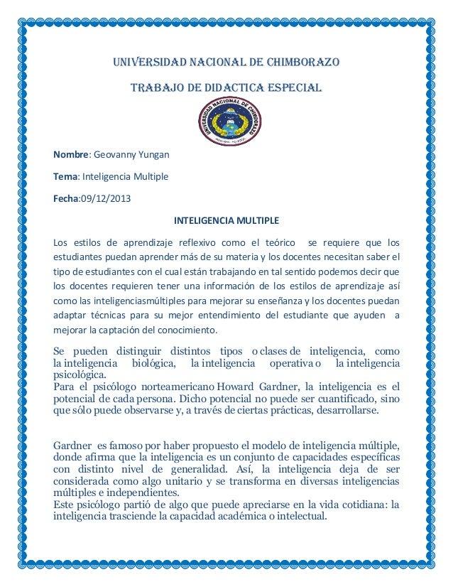 UNIVERSIDAD NACIONAL DE CHIMBORAZO TRABAJO DE DIDACTICA ESPECIAL  Nombre: Geovanny Yungan Tema: Inteligencia Multiple Fech...