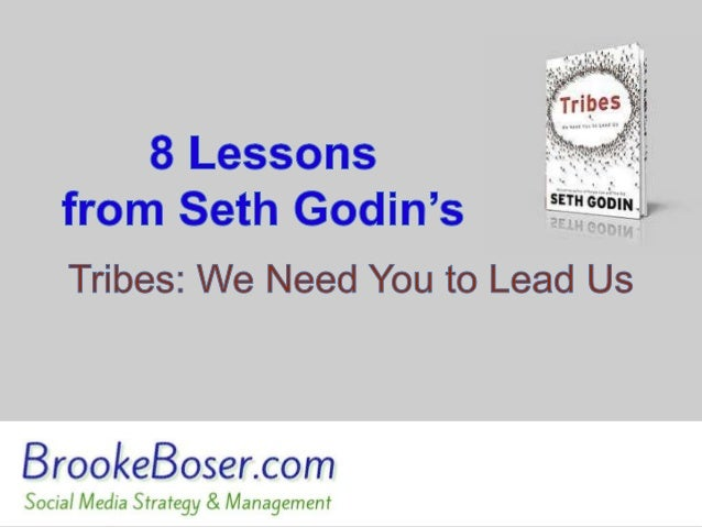 8 Lessons from Seth Godin's Tribes: We Need You To Lead Us
