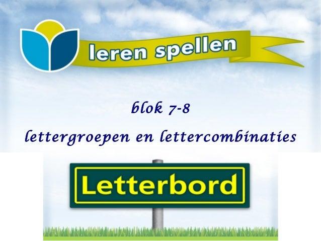 lettergroepen en lettercombinatiesblok 7-8