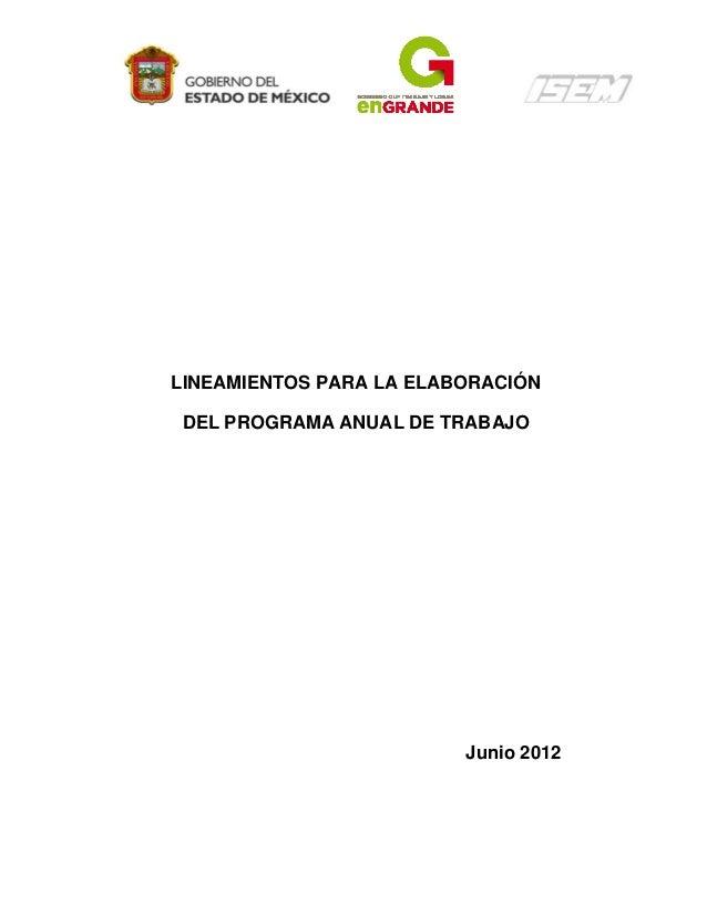LINEAMIENTOS PARA LA ELABORACIÓN DEL PROGRAMA ANUAL DE TRABAJO  Junio 2012