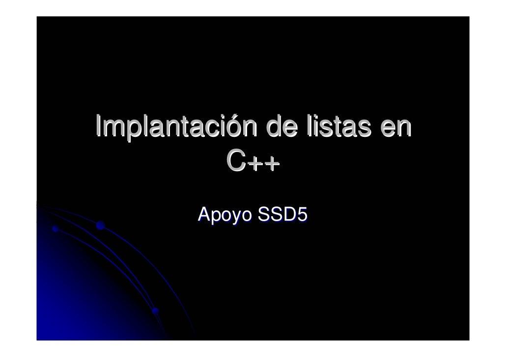 Implantación de listas en           C++         Apoyo SSD5