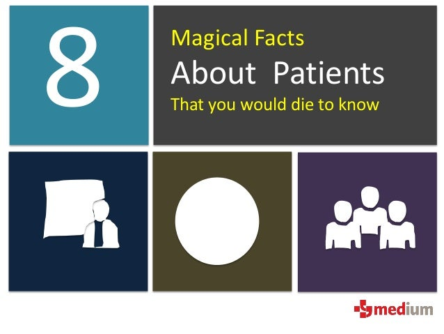 8 magical facts about patients , That you would die to know