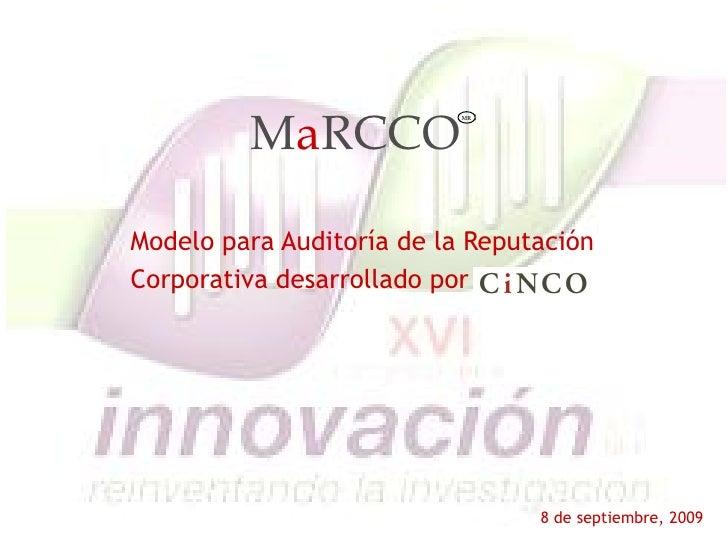 MaRCCO                            MR     Modelo para Auditoría de la Reputación Corporativa desarrollado por              ...