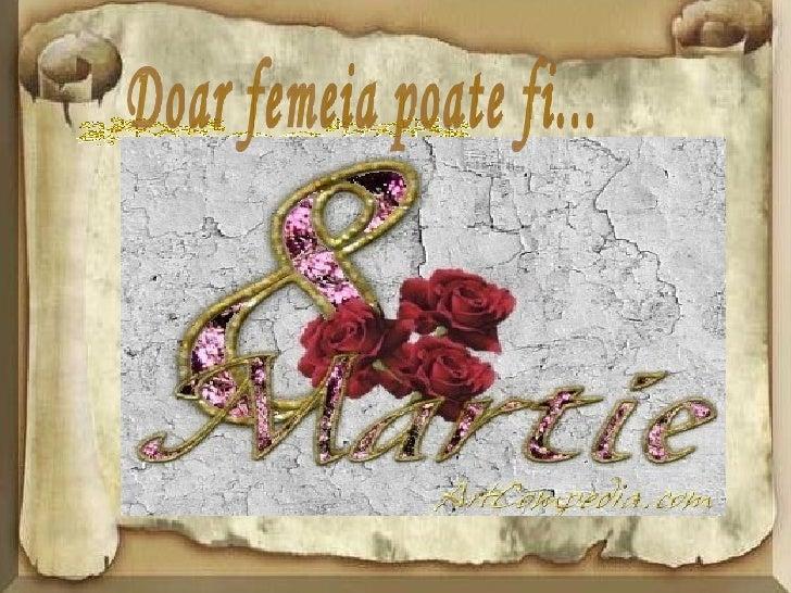 Doar femeia poate fi...