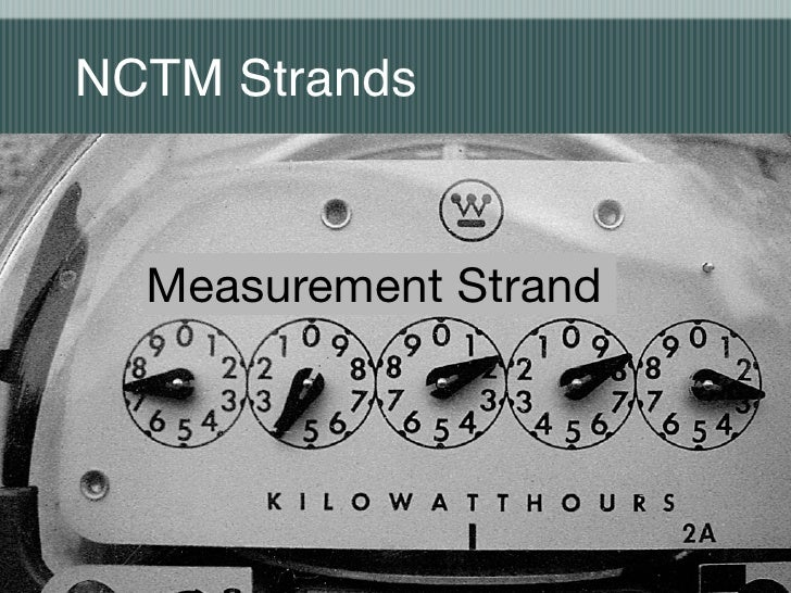 NCTM Strands     Measurement Strand