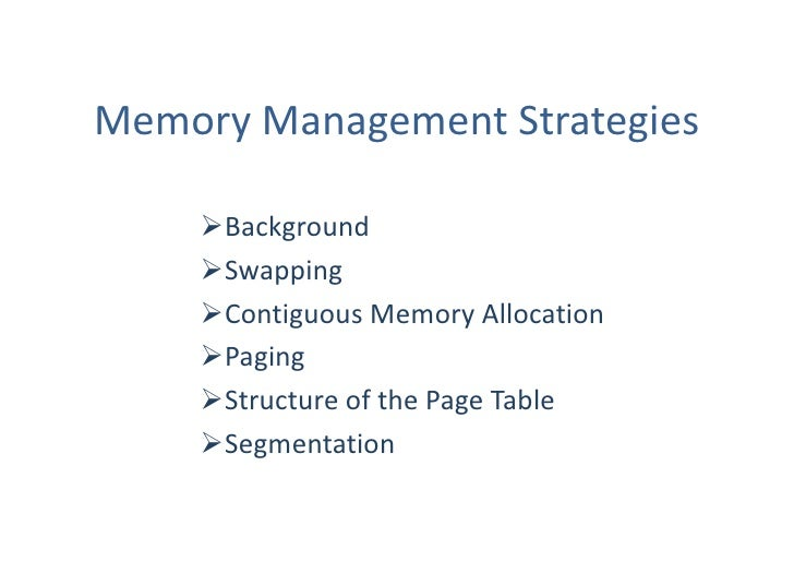 Memory Management Strategies    Background    Swapping    Contiguous Memory Allocation    Paging    Structure of the ...