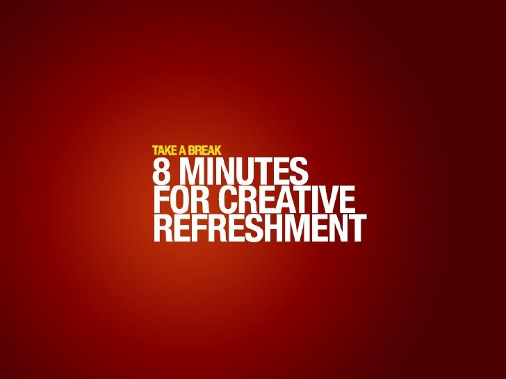 8 Minutes for Creative Refreshment