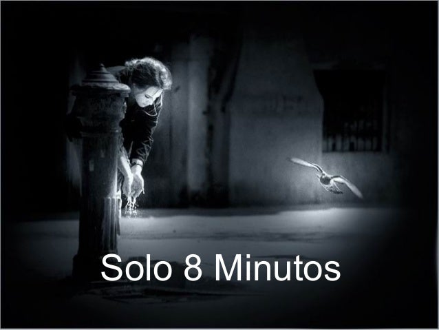 Solo 8 Minutos