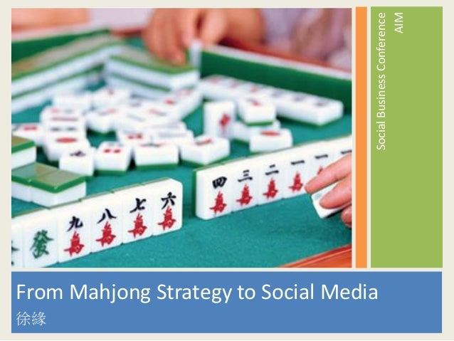 Social Business Conference 2013- From Mahjong Strategy to Social Media