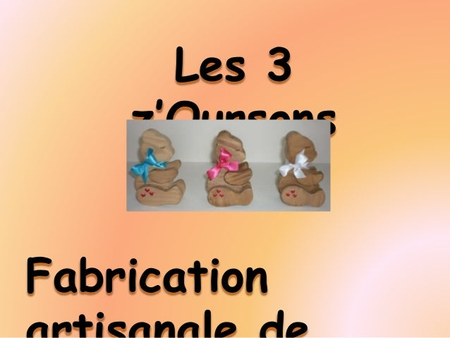 Fabrication Les 3 z'Oursons