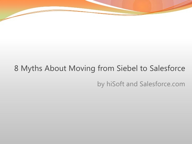8 myths About Moving from Siebel to Salesforce
