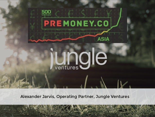 !  Alexander Jarvis, Operating Partner, Jungle Ventures