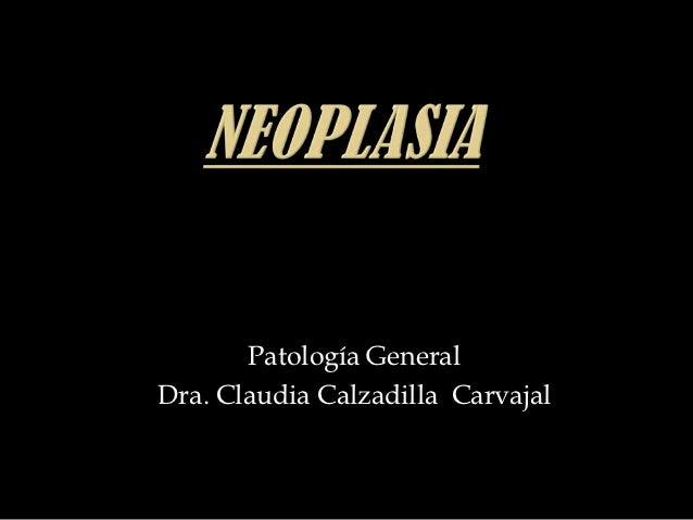 Patología GeneralDra. Claudia Calzadilla Carvajal