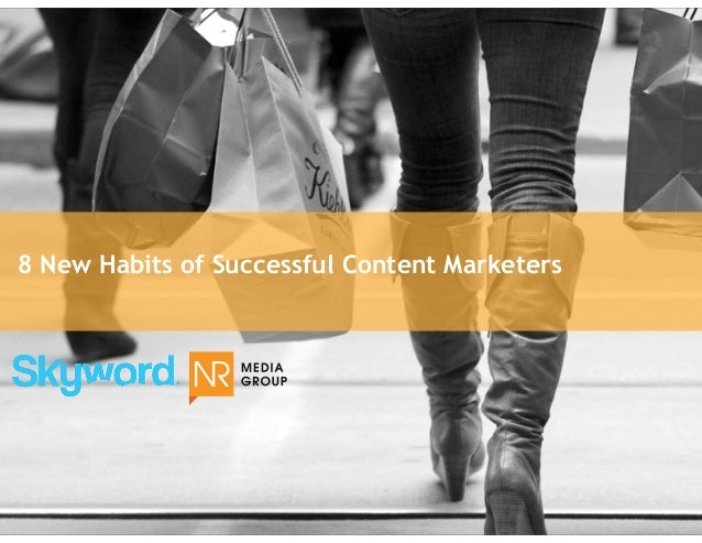 8 New Habits of Successful Content Marketers