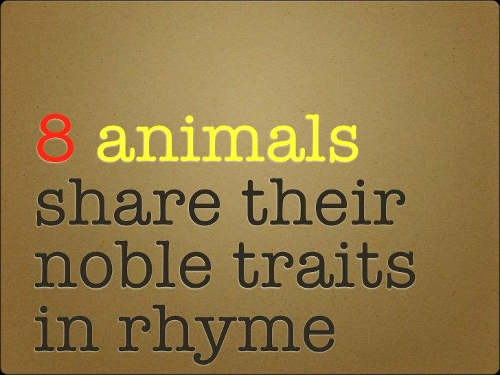 8 animalsshare theirnoble traitsin rhyme