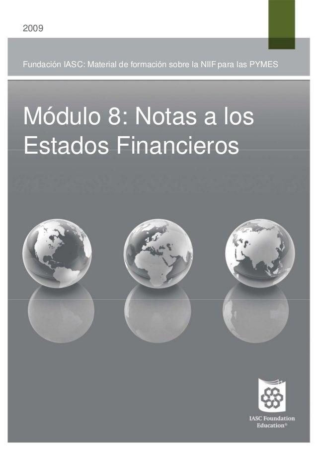2009 Fundación IASC: Material de formación sobre la NIIF para las PYMES Módulo 8: Notas a los Estados Financieros