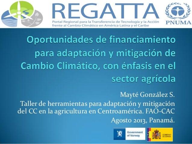 Oportunidades de Financiamiento para la adaptación y mitigación del cambio climático en el sector agrícola