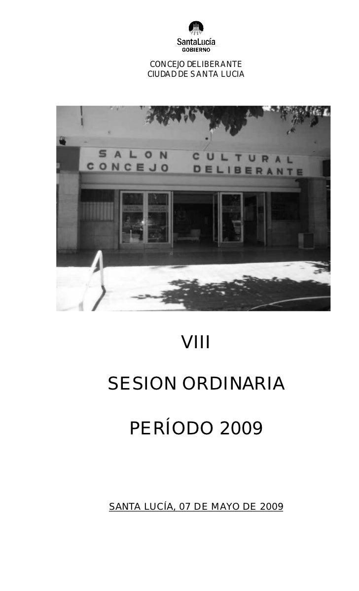 CONCEJO DELIBERANTE       CIUDAD DE SANTA LUCIA                  VIII  SESION ORDINARIA     PERÍODO 2009    SANTA LUCÍA, 0...