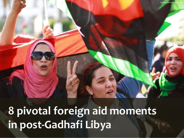 8 pivotal foreign aid moments in post-Gadhafi Libya