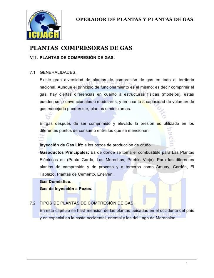 OPERADOR DE PLANTAS Y PLANTAS DE GASPLANTAS COMPRESORAS DE GASVII. PLANTAS DE COMPRESIÓN DE GAS.7.1 GENERALIDADES.   Exist...