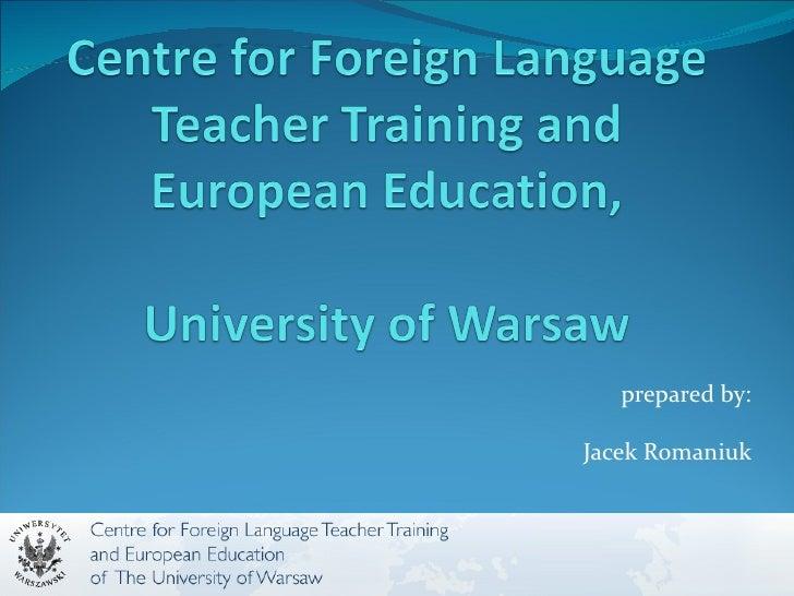 prepared by:Jacek Romaniuk