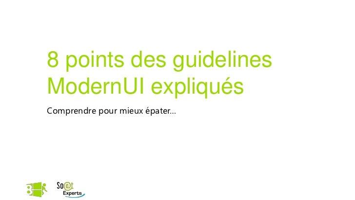 8 points des guidelinesModernUI expliquésComprendre pour mieux épater…