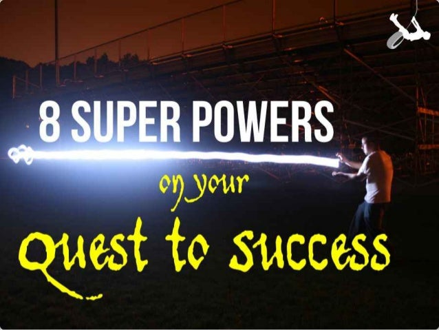 8 Daily Super Powers for a Successful 2013