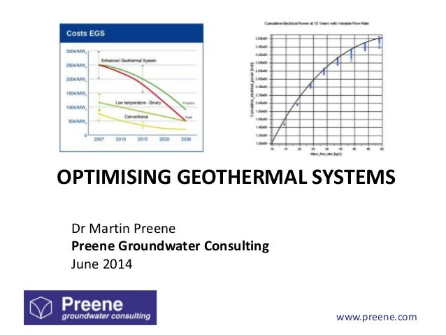 www.preene.com OPTIMISING GEOTHERMAL SYSTEMS Dr Martin Preene Preene Groundwater Consulting June 2014