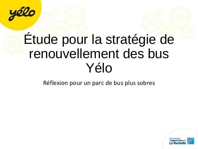 Étude pour la stratégie de renouvellement des bus Yélo Réflexion pour un parc de bus plus sobres