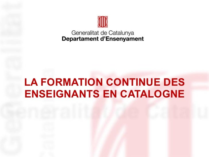 LA FORMATION CONTINUE DES ENSEIGNANTS EN CATALOGNE