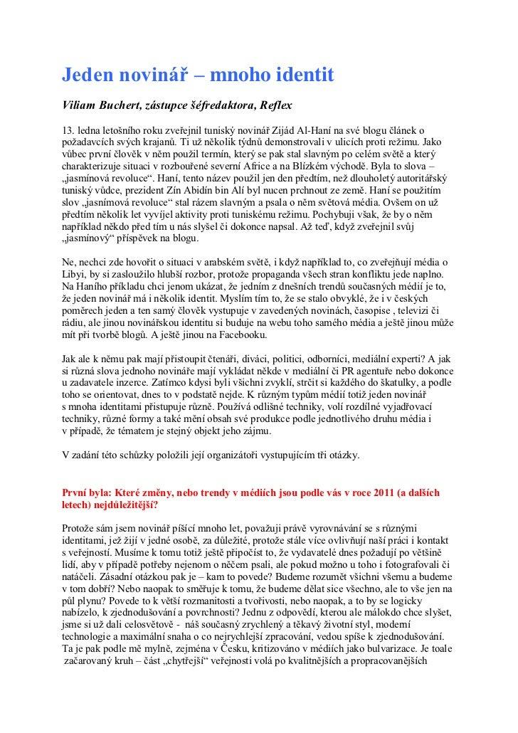 Jeden novinář – mnoho identitViliam Buchert, zástupce šéfredaktora, Reflex13. ledna letošního roku zveřejnil tuniský novin...