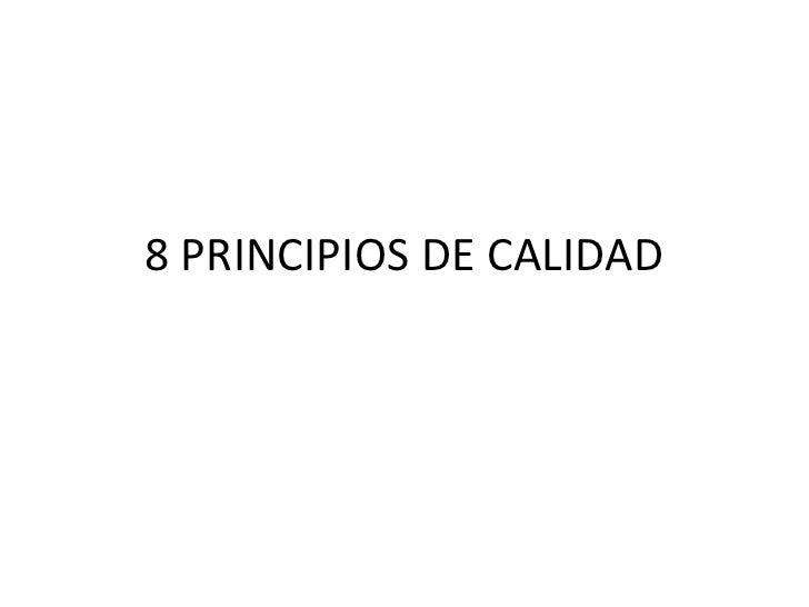 8 PRINCIPIOS DE CALIDAD<br />