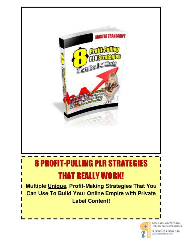 8 Profit-Pulling PLR Strategies That Really Work!    8 PROFIT-PULLING PLR STRATEGIES          THAT REALLY WORK!Multiple Un...
