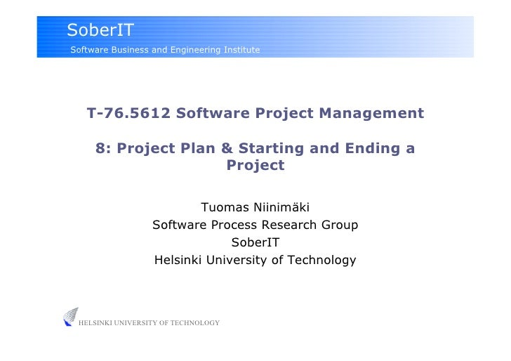SoberIT Software Business and Engineering Institute        T-76.5612 Software Project Management       8: Project Plan & S...