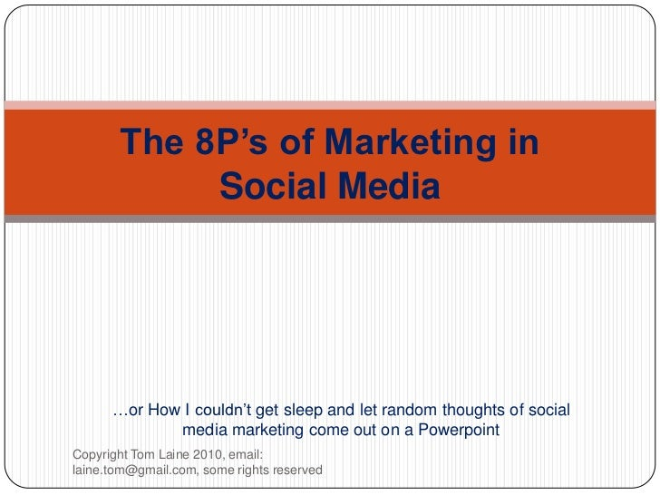 The 8P's of Marketing in Social Media<br />…orHow I couldn'tgetsleep and letrandomthoughts of social media marketingcome o...