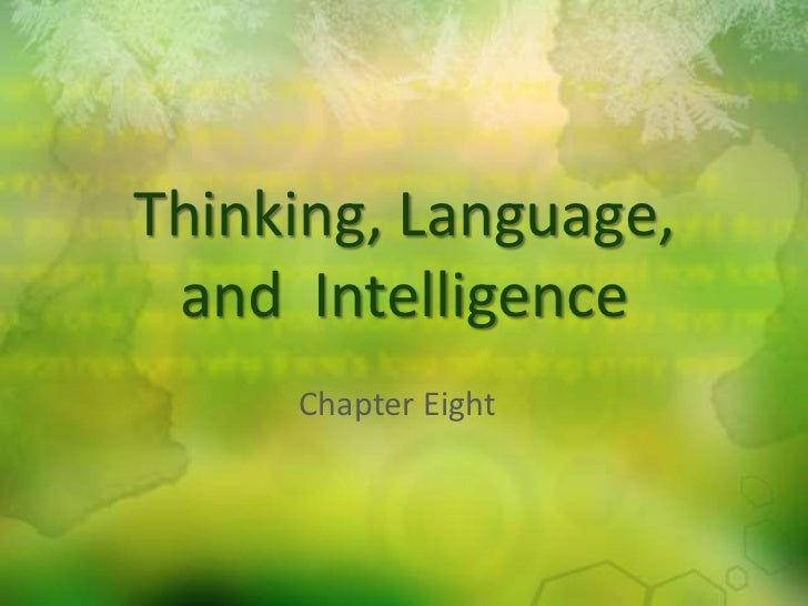 Thinking, Language,and  Intelligence<br />Chapter Eight<br />