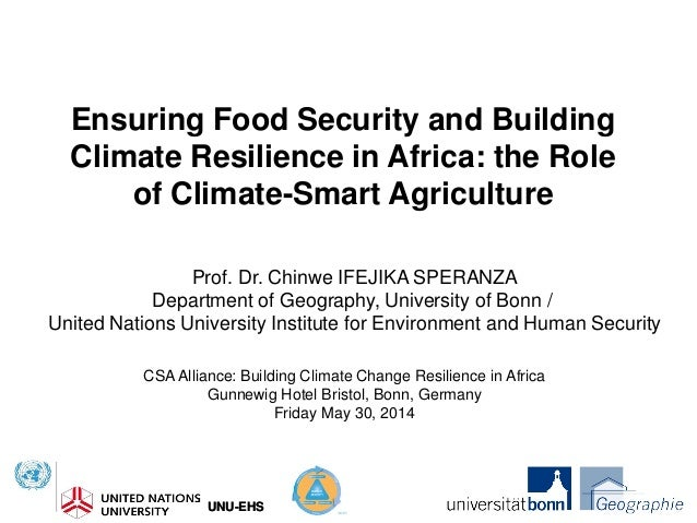 UNU-EHSUNU-EHS Ensuring Food Security and Building Climate Resilience in Africa: the Role of Climate-Smart Agriculture Pro...