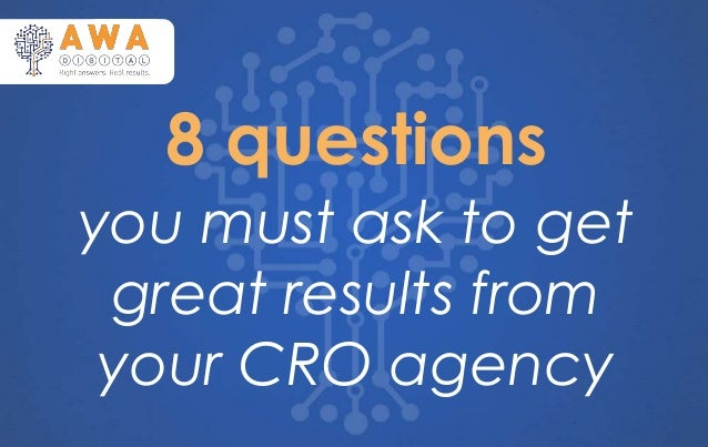 you must ask to get great results from your CRO agency 8 questions `